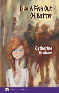 Like a Fish Out Of Batter by Catherine Graham
