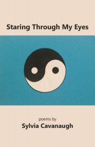 Staring through My Eyes by Sylvia Cavanaugh